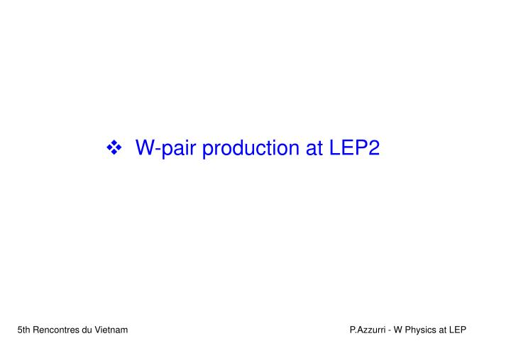 W-pair production at LEP2