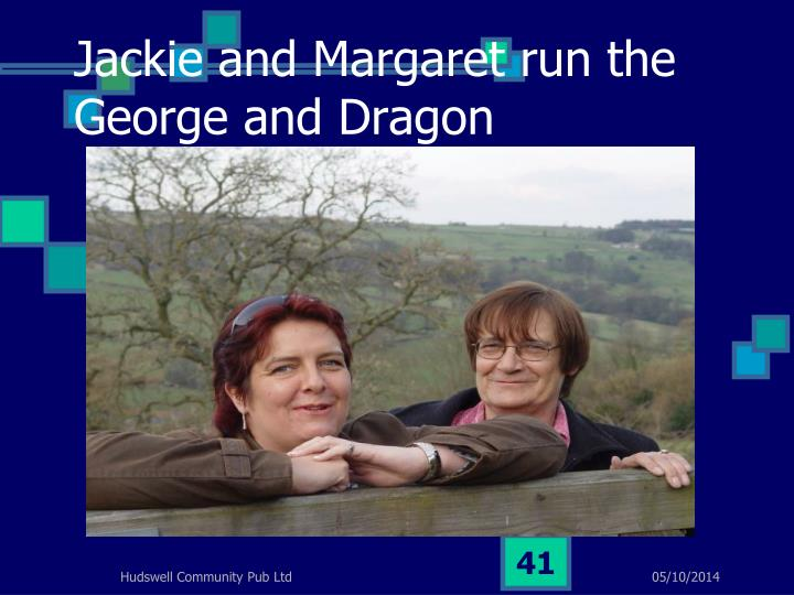 Jackie and Margaret run the George and Dragon