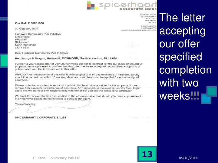The letter accepting our offer specified completion with two weeks!!!