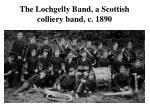 the lochgelly band a scottish colliery band c 1890