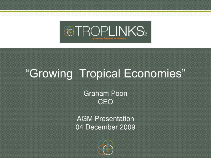 """Growing  Tropical Economies"""