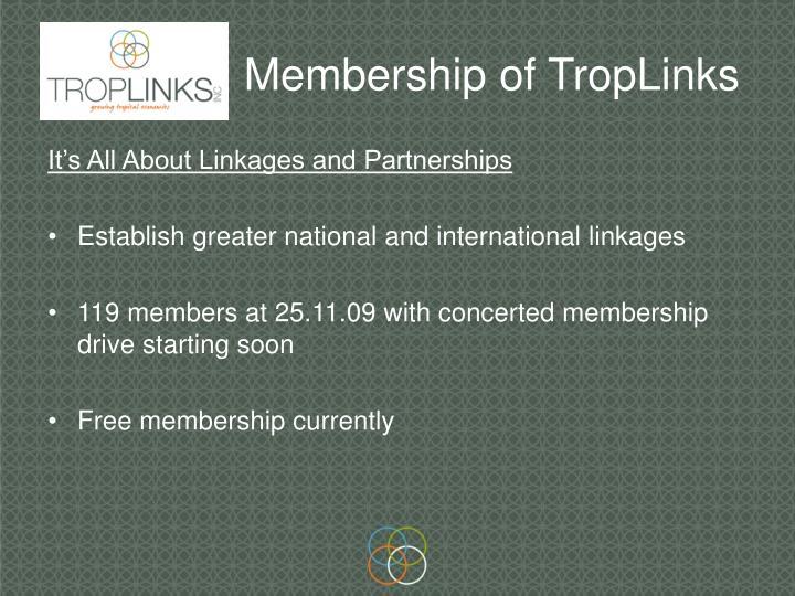 Membership of TropLinks