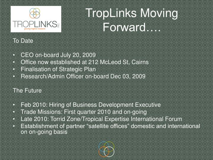 TropLinks Moving Forward….