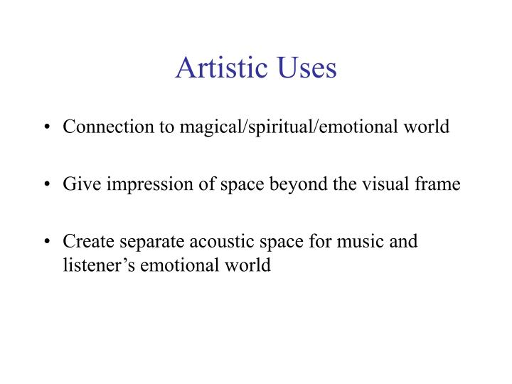 Artistic Uses