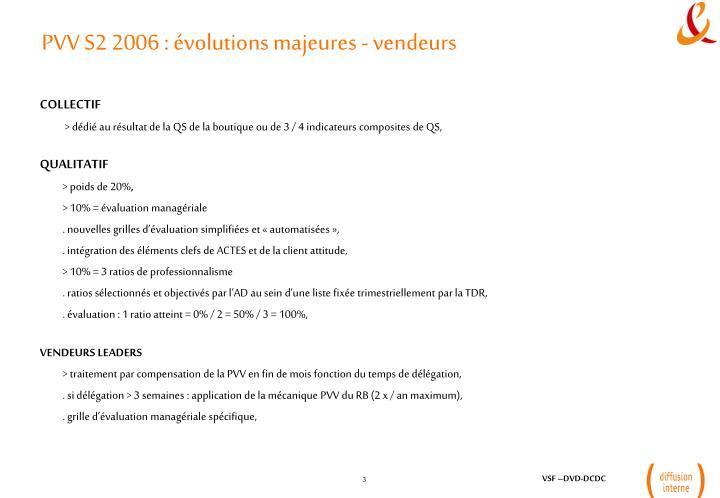 PVV S2 2006 : évolutions majeures - vendeurs