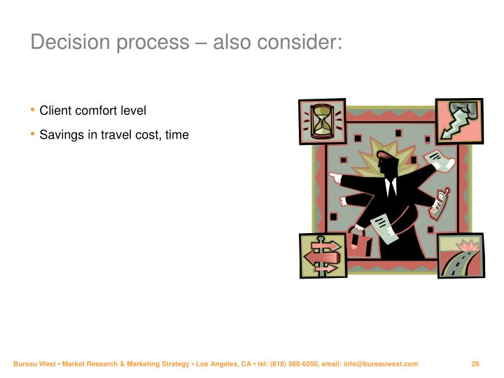 Decision process – also consider: