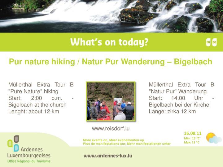 Pur nature hiking / Natur Pur Wanderung – Bigelbach