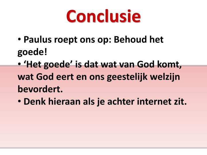 Paulus roept ons op: Behoud het goede!