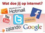 wat doe jij op internet