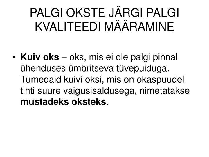 PALGI OKSTE JÄRGI PALGI KVALITEEDI MÄÄRAMINE