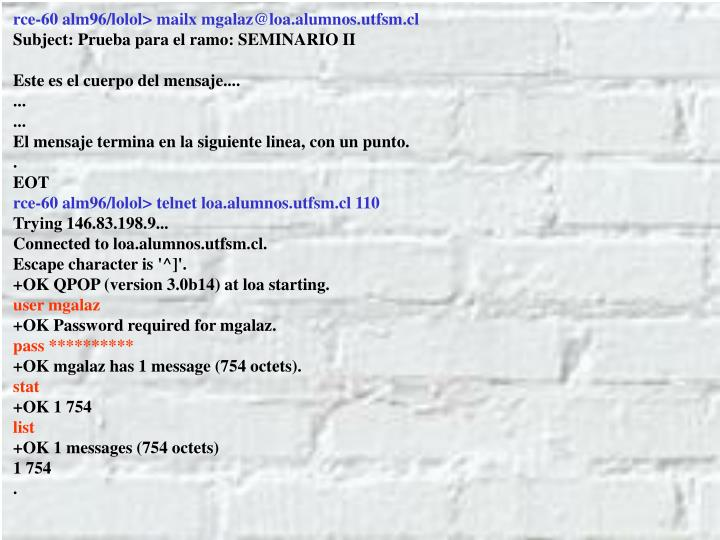 rce-60 alm96/lolol> mailx mgalaz@loa.alumnos.utfsm.cl