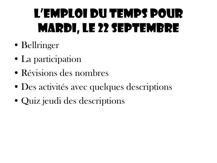 L'emploi du temps pour mardi, le 22 septembre