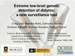 extreme low level genetic detection of didymo a new surveillance tool