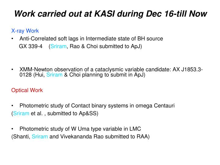 Work carried out at KASI during Dec 16-till Now