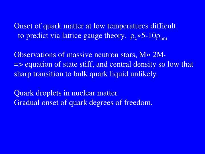 Onset of quark matter at low temperatures difficult