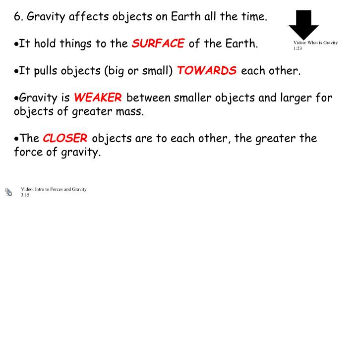 6. Gravity affects objects on Earth all the time.