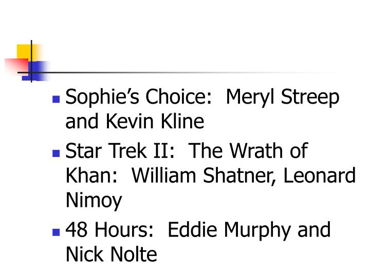 Sophie's Choice:  Meryl Streep and Kevin Kline