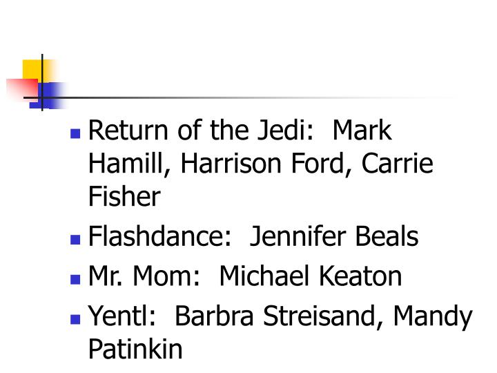 Return of the Jedi:  Mark Hamill, Harrison Ford, Carrie Fisher