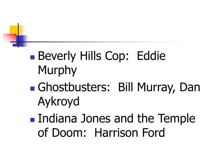 Beverly Hills Cop:  Eddie Murphy