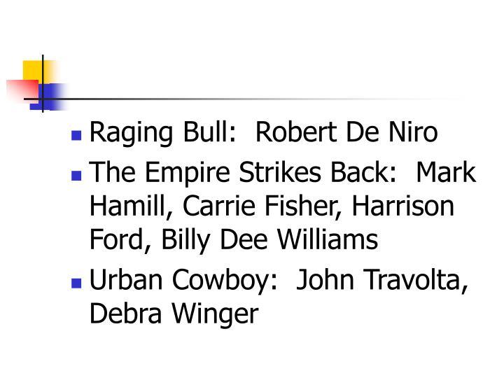 Raging Bull:  Robert De Niro