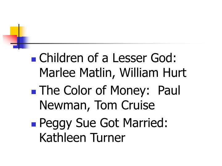 Children of a Lesser God:  Marlee Matlin, William Hurt