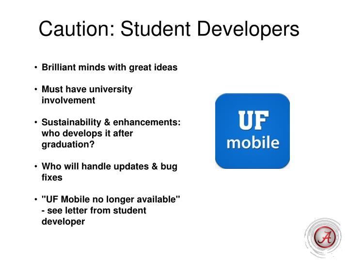 Caution: Student Developers