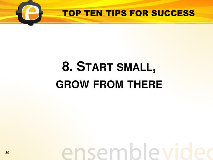 TOP TEN TIPS FOR SUCCESS