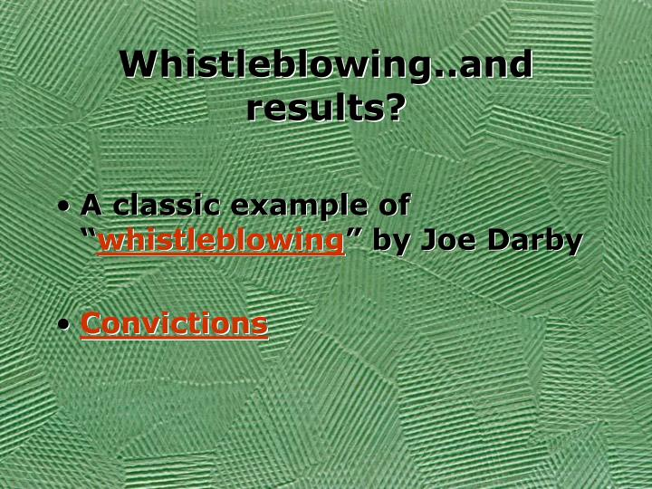 Whistleblowing..and results?