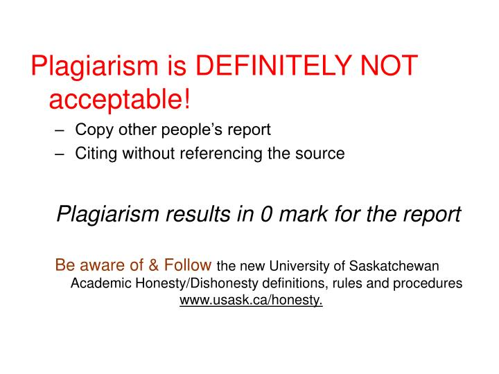Plagiarism is DEFINITELY NOT acceptable!
