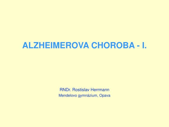 ALZHEIMEROVA CHOROBA - I.