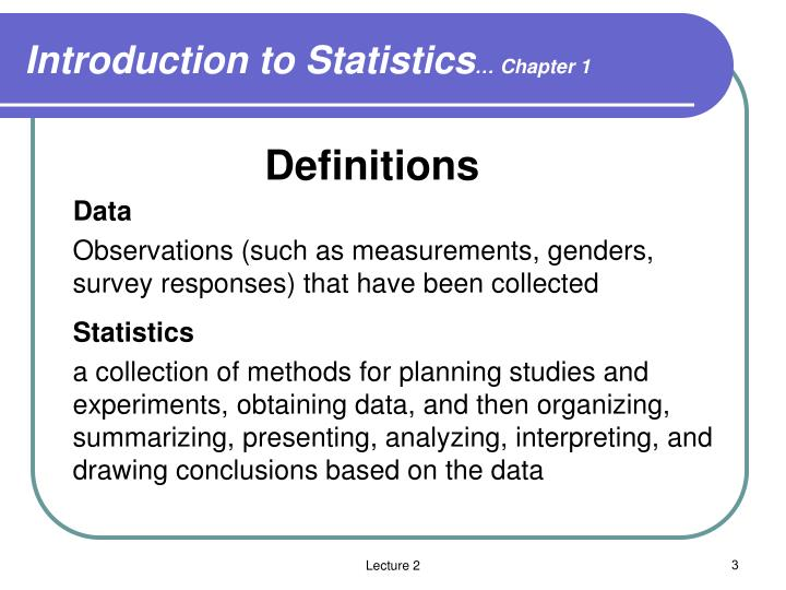 introduction to statistics Introduction to statistics statistics is a mathematical science including methods of collecting, organizing and analyzing data in such a way that meaningful conclusions can be drawn from them.