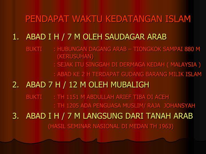 PENDAPAT WAKTU KEDATANGAN ISLAM