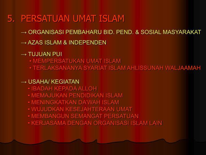 5.PERSATUAN UMAT ISLAM