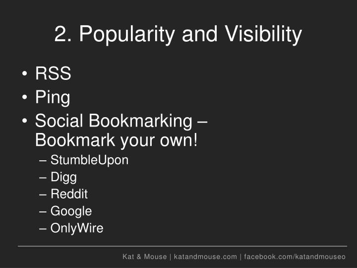 2. Popularity and Visibility