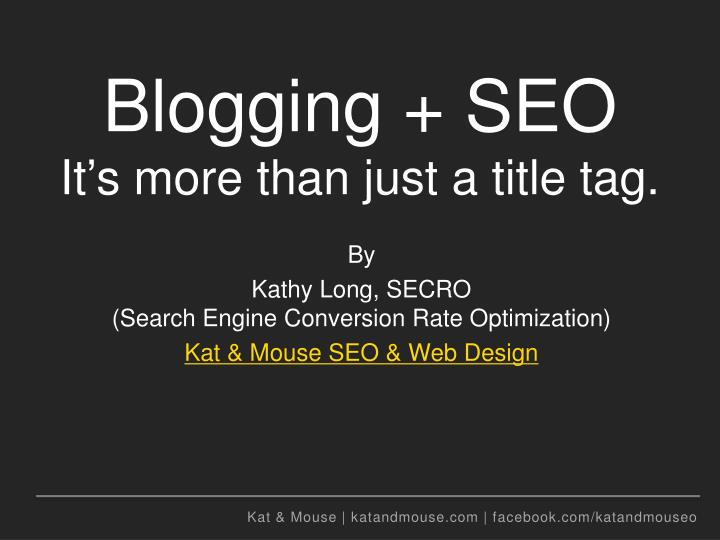 Blogging + SEO