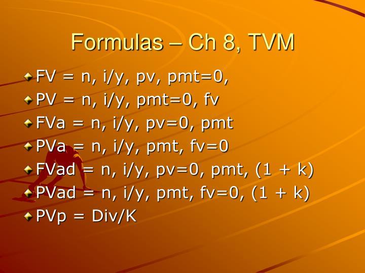 Formulas – Ch 8, TVM
