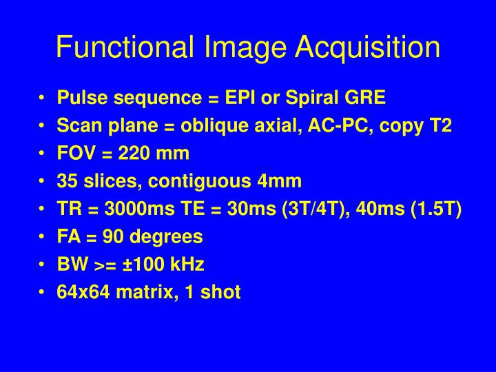 Functional Image Acquisition