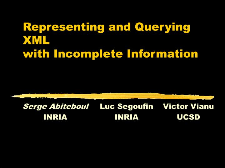 Representing and querying xml with incomplete information