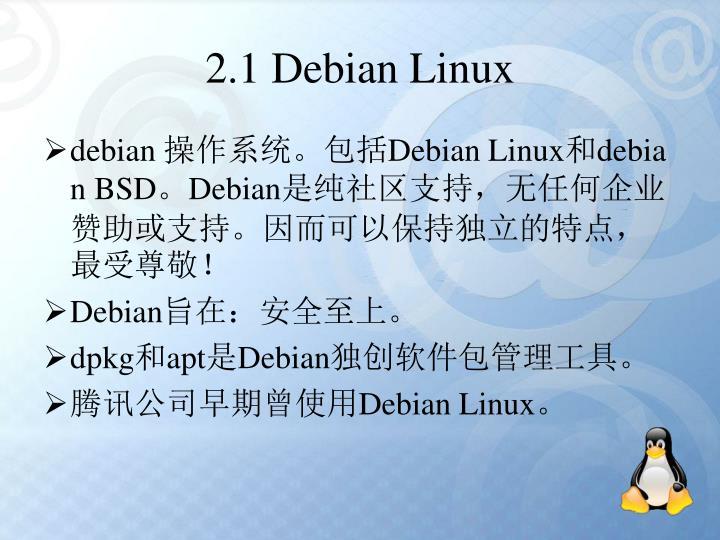 2.1 Debian Linux