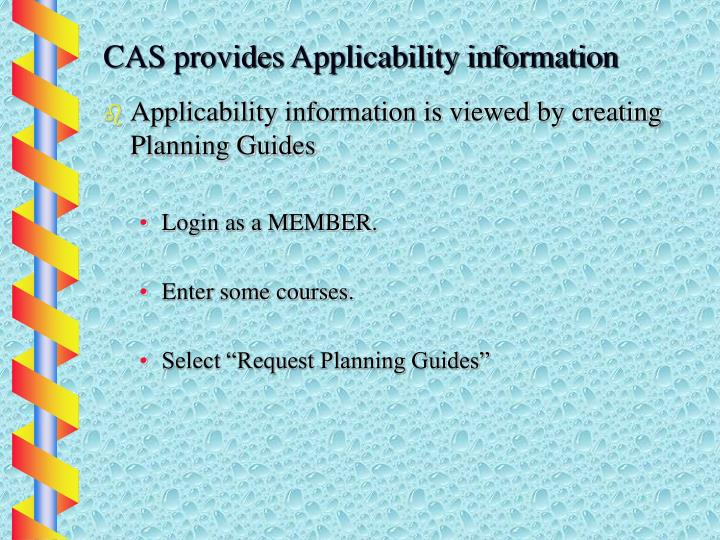 CAS provides Applicability information