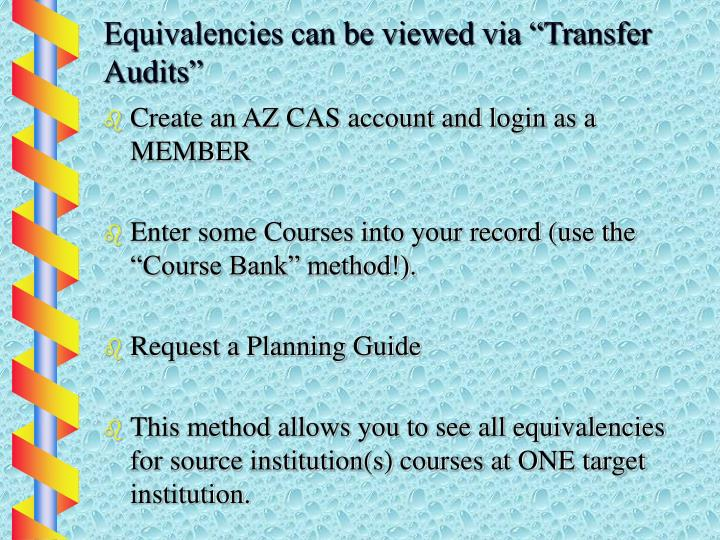 "Equivalencies can be viewed via ""Transfer Audits"""
