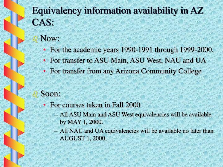 Equivalency information availability in AZ CAS: