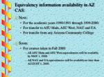 equivalency information availability in az cas