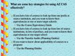 what are some key strategies for using az cas effectively