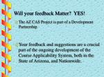will your feedback matter yes