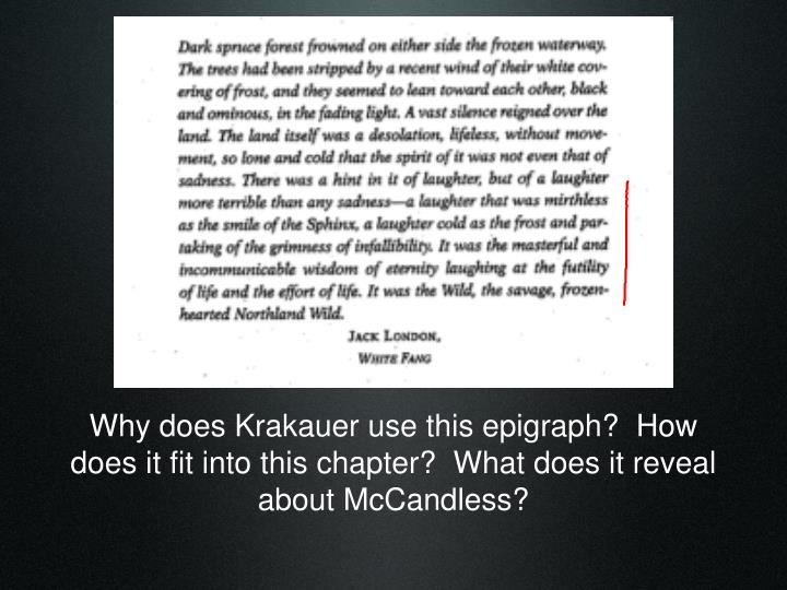 Why does Krakauer use this epigraph?  How does it fit into this chapter?  What does it reveal about McCandless?