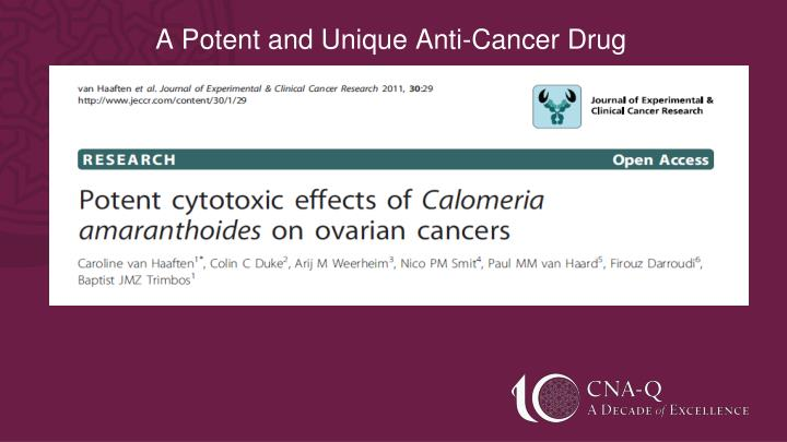 A Potent and Unique Anti-Cancer Drug