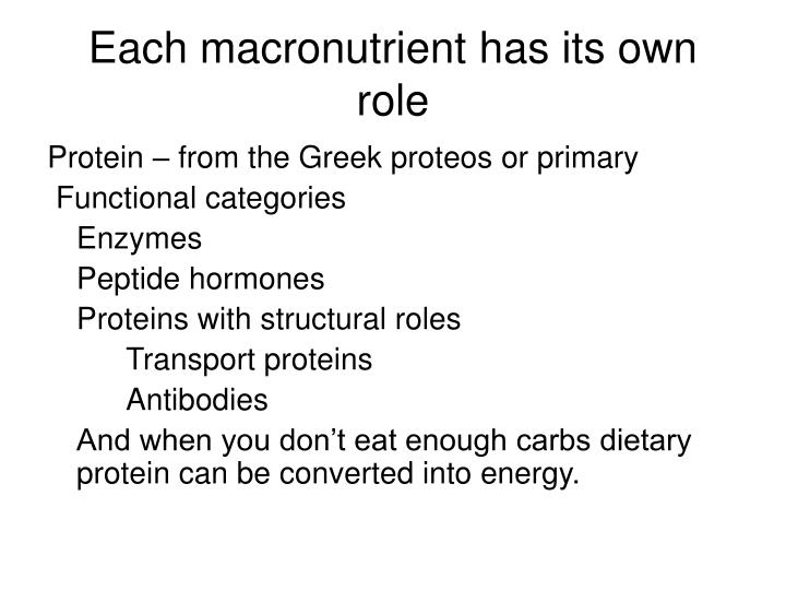 Each macronutrient has its own role
