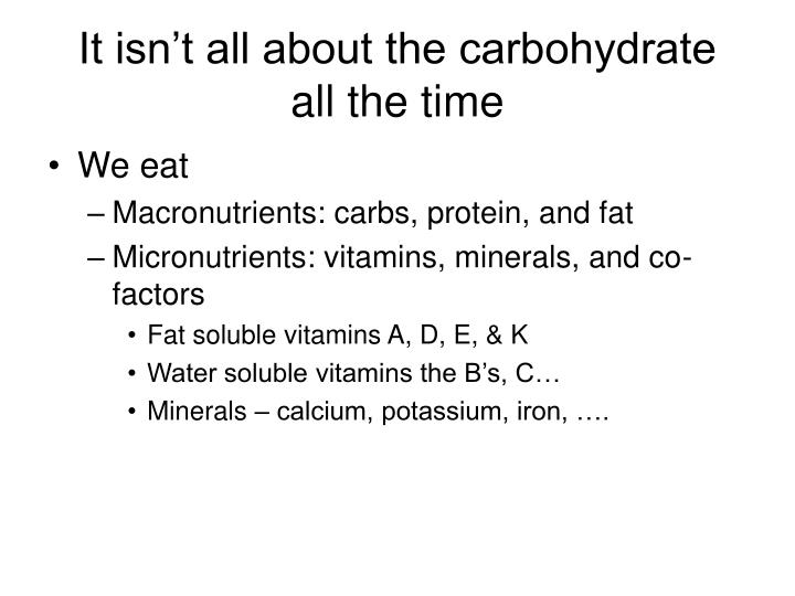 It isn't all about the carbohydrate