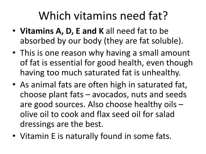Which vitamins need fat?